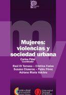 Mujeres: Violencia y sociedad urbana