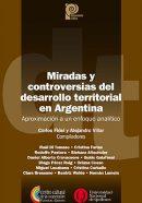 Miradas, prácticas y controversias del desarrollo territorial en Argentina ( I )