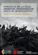 Paradoja de la soja Argentina: modernización hacia el monocultivo